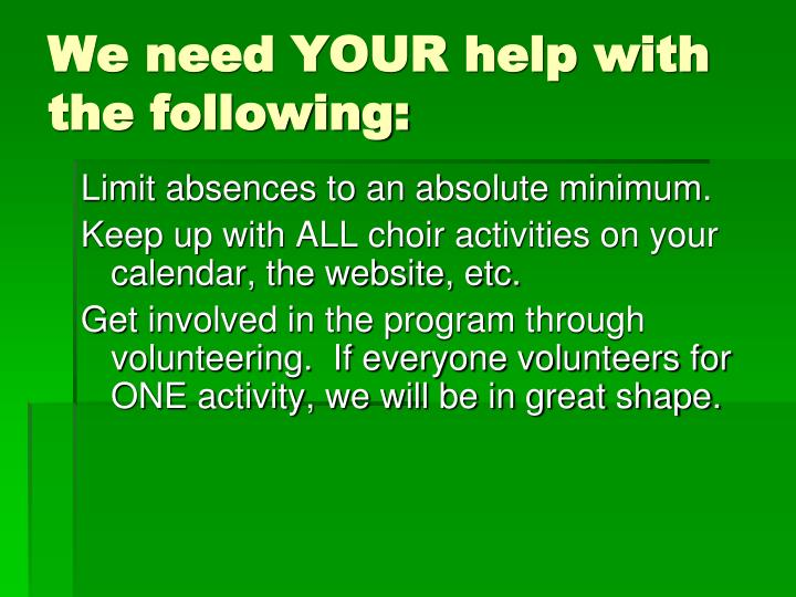We need YOUR help with the following: