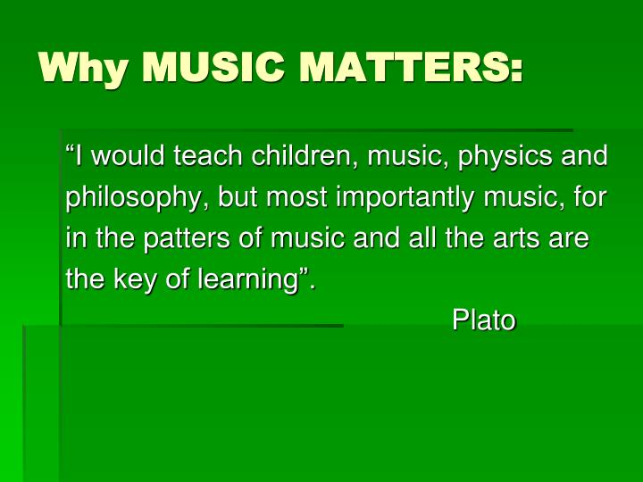 Why MUSIC MATTERS: