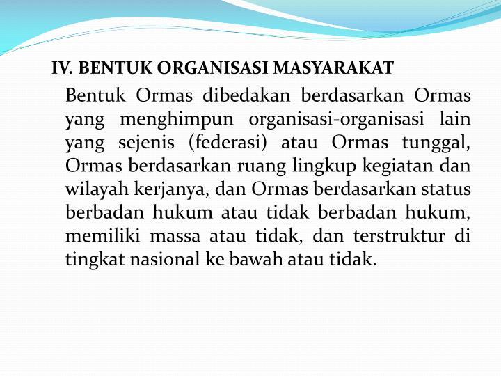 IV. BENTUK ORGANISASI MASYARAKAT