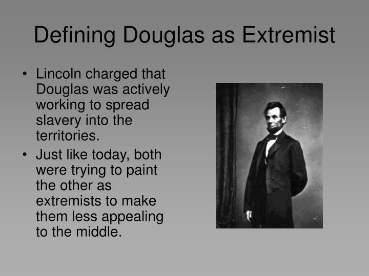 Defining Douglas as Extremist