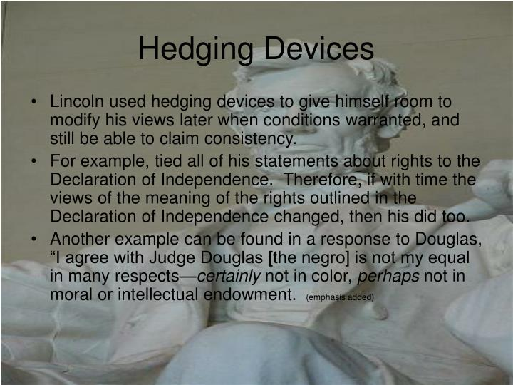 Hedging Devices