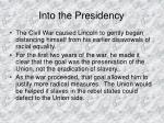 into the presidency1