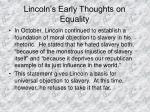 lincoln s early thoughts on equality2