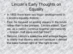 lincoln s early thoughts on equality3