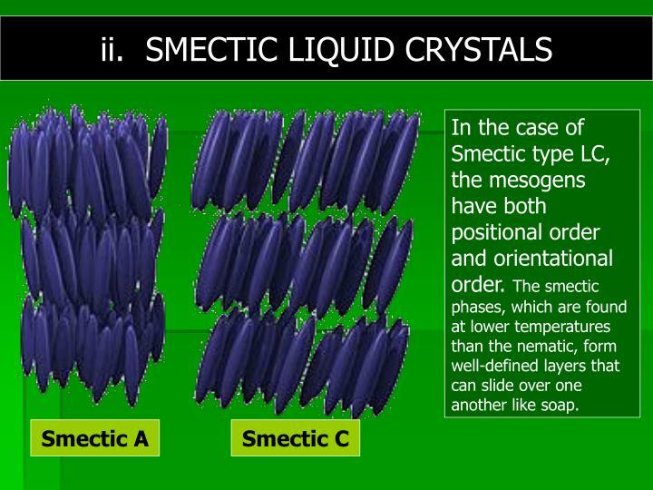 ii.  SMECTIC LIQUID CRYSTALS