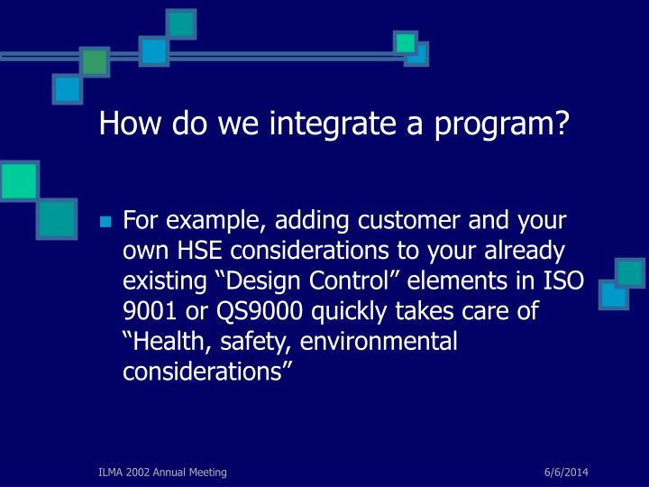 How do we integrate a program?