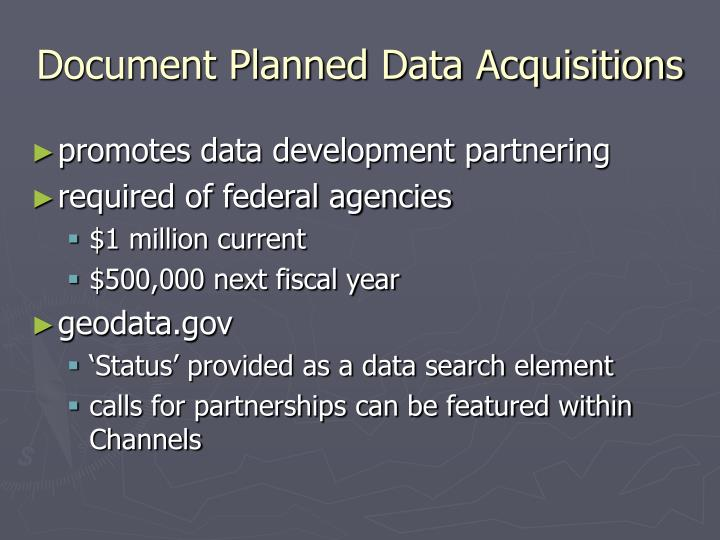 Document Planned Data Acquisitions