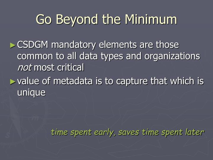 Go Beyond the Minimum