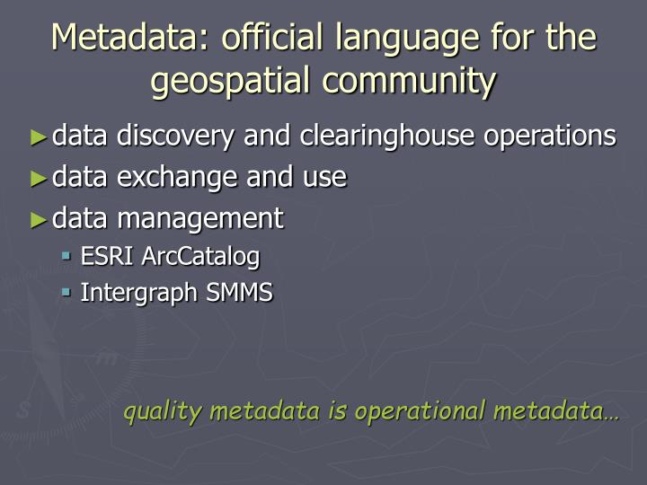 Metadata: official language for the geospatial community