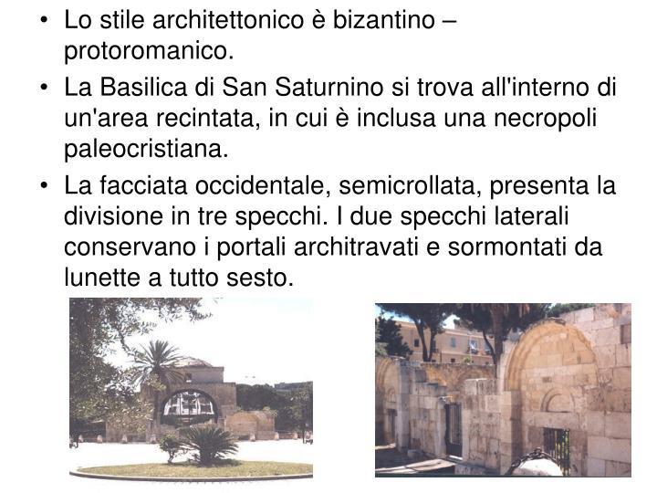 Lo stile architettonico è bizantino – protoromanico.