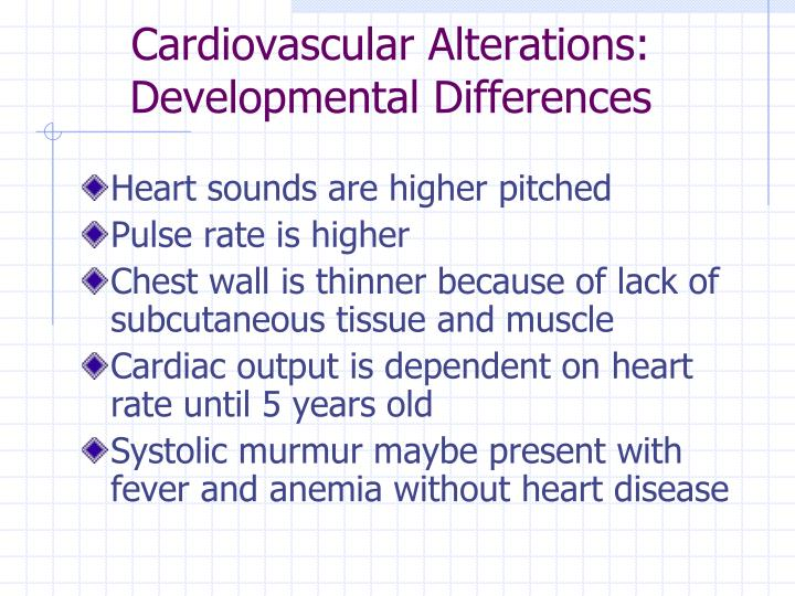 Cardiovascular alterations developmental differences