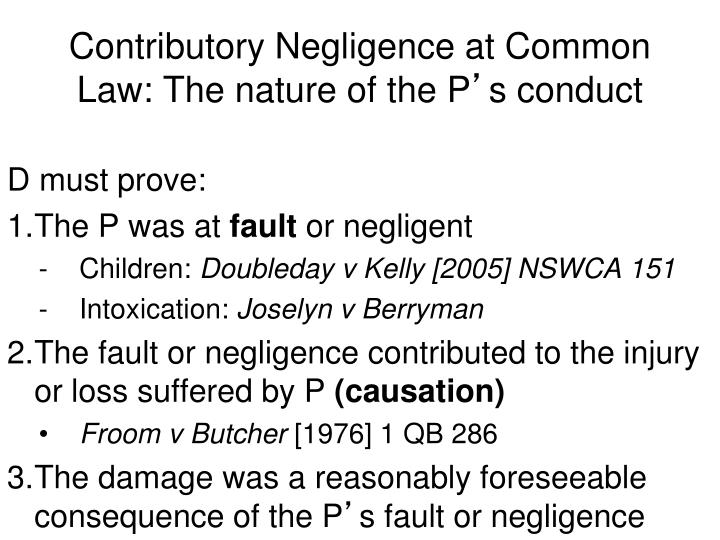 Contributory Negligence at Common Law: The nature of the P