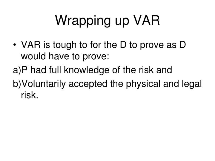 Wrapping up VAR