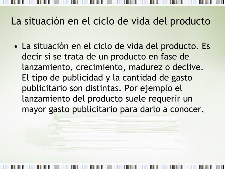 La situación en el ciclo de vida del producto