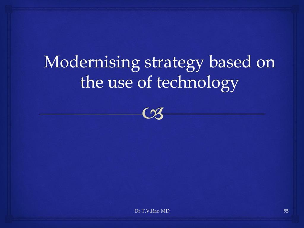 Modernising strategy based on the use of technology