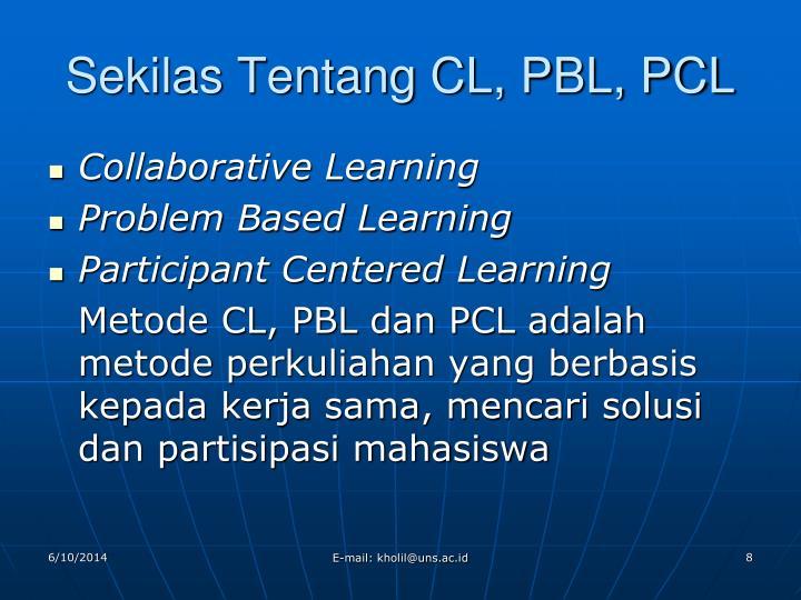 Sekilas Tentang CL, PBL, PCL