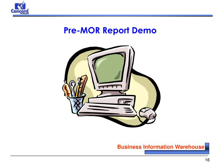 Pre-MOR Report Demo