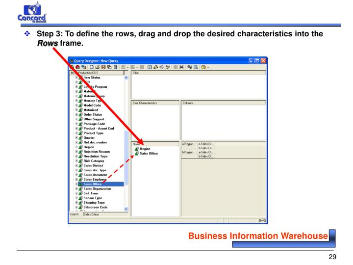 Step 3: To define the rows, drag and drop the desired characteristics into the