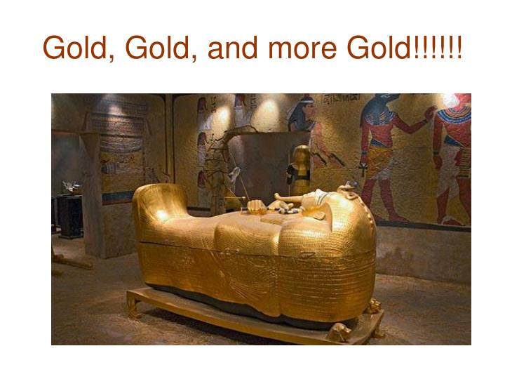 Gold, Gold, and more Gold!!!!!!