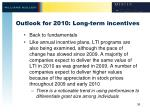 outlook for 2010 long term incentives
