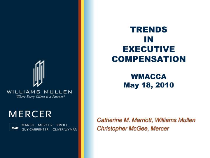 Trends in executive compensation wmacca may 18 2010