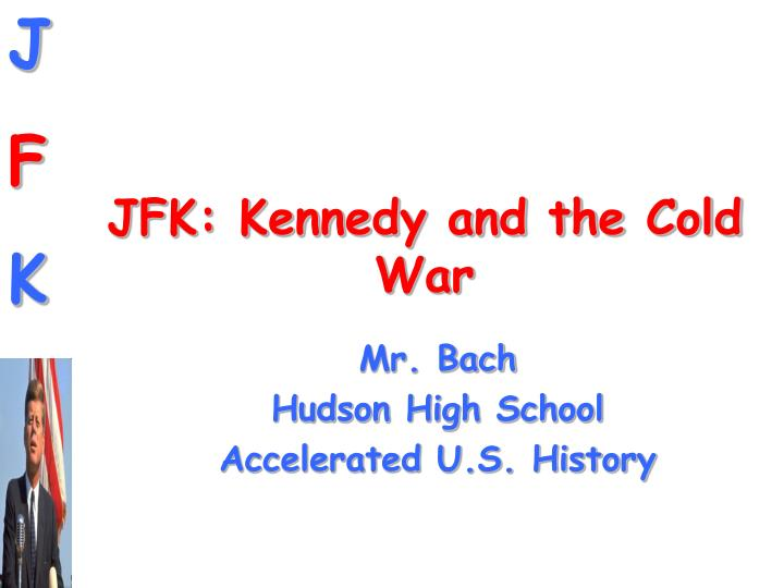 Jfk kennedy and the cold war