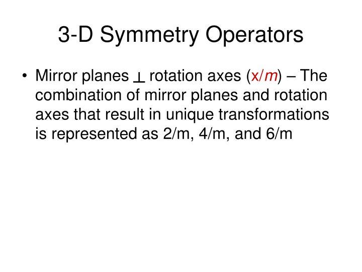 3-D Symmetry Operators