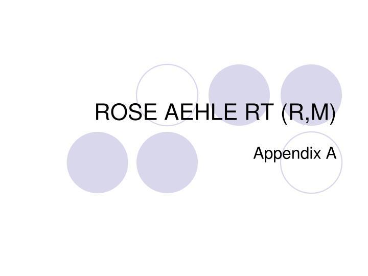 ROSE AEHLE RT (R,M)