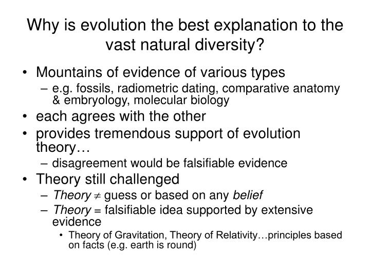 Why is evolution the best explanation to the vast natural diversity?