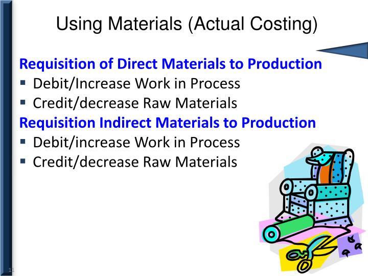 Using Materials (Actual Costing)
