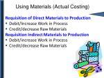 using materials actual costing