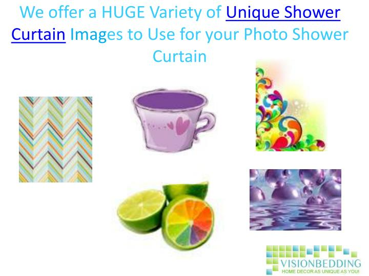 We offer a huge variety of unique shower curtain imag es to use for your photo shower curtain