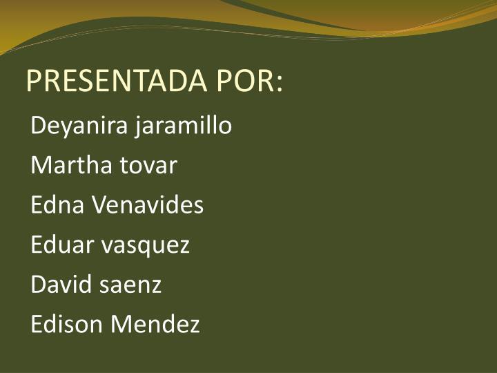PRESENTADA POR: