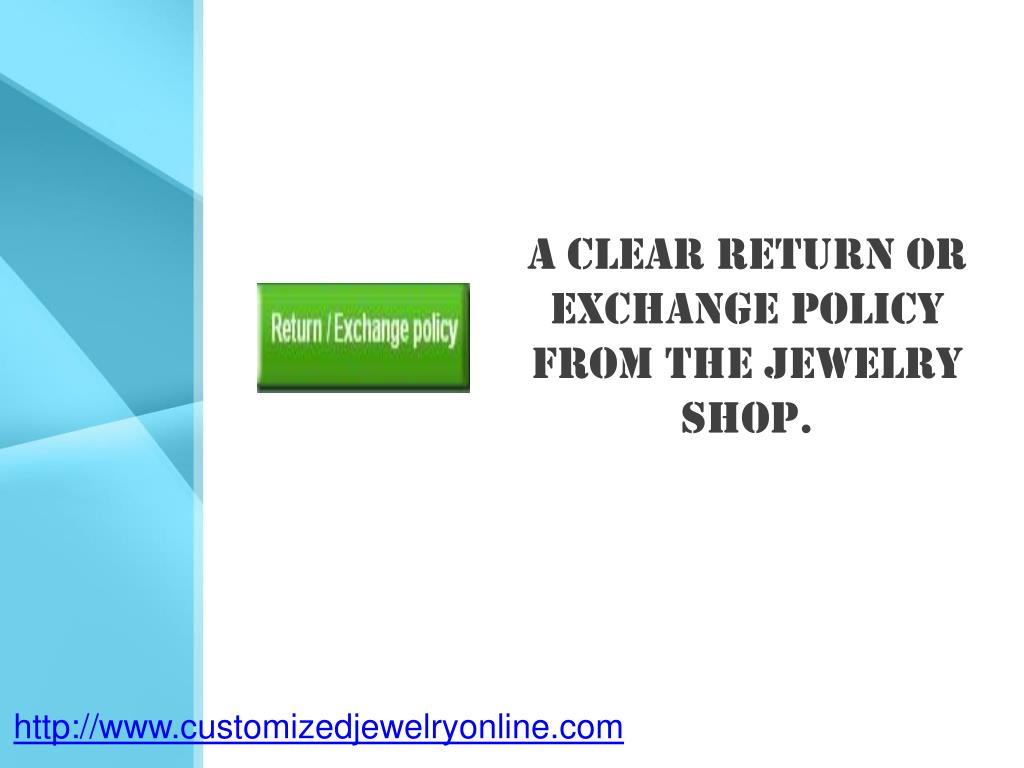 a clear return or exchange policy from the