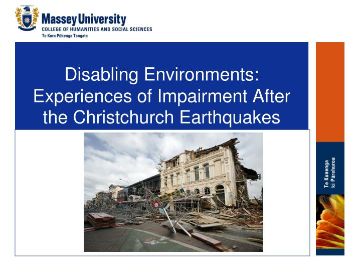 Disabling Environments: Experiences of Impairment After the Christchurch Earthquakes