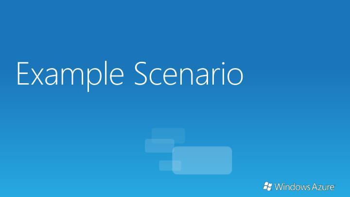 Example Scenario