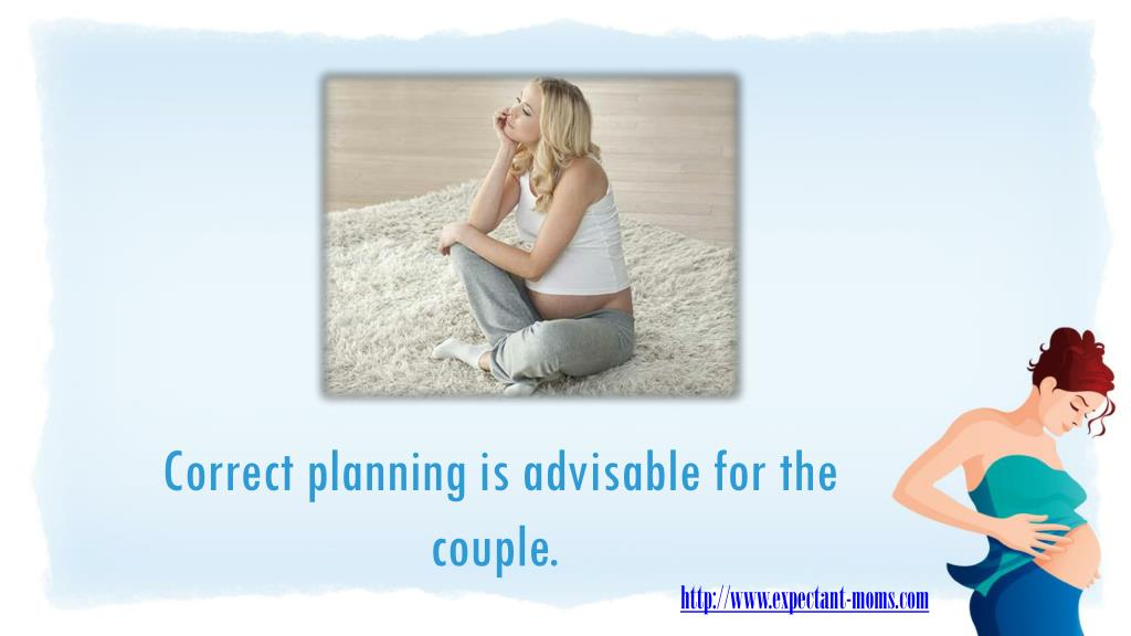 Correct planning is advisable for the couple.