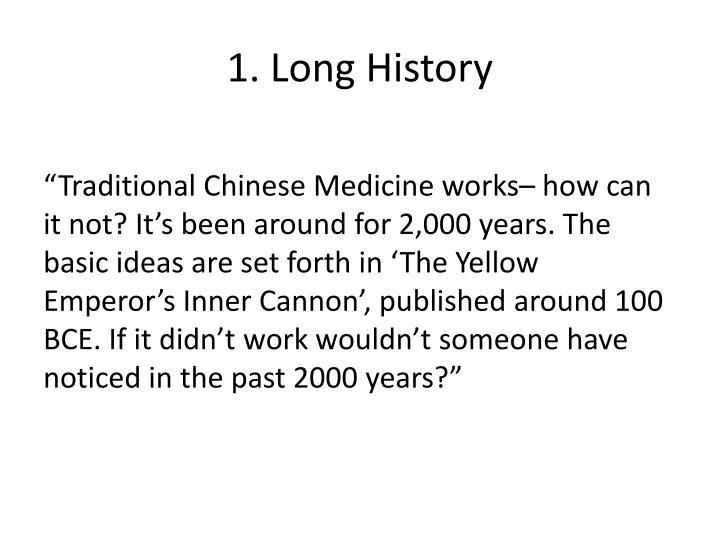1. Long History
