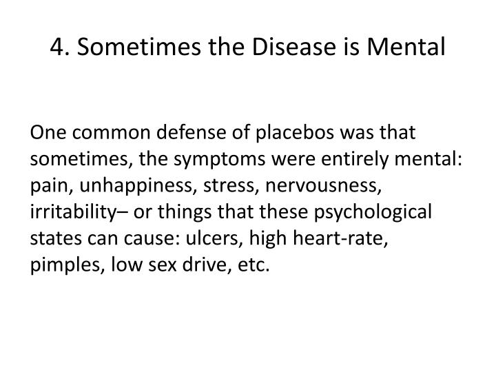 4. Sometimes the Disease is Mental