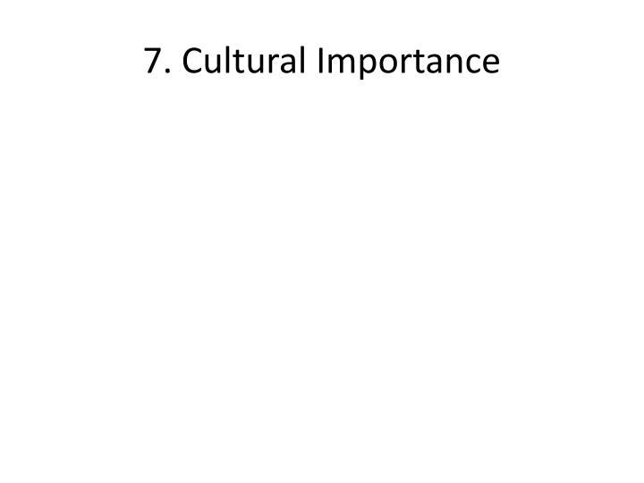7. Cultural Importance