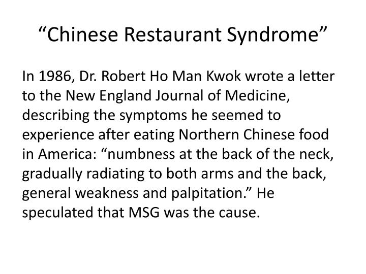 """Chinese Restaurant Syndrome"""