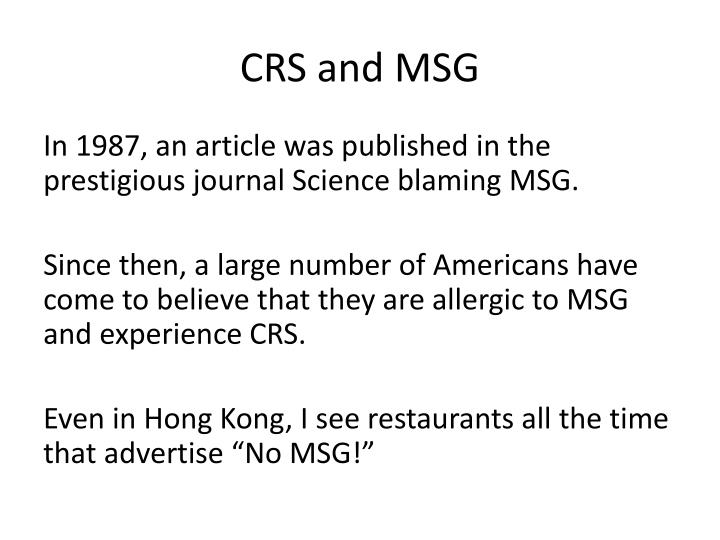 CRS and MSG