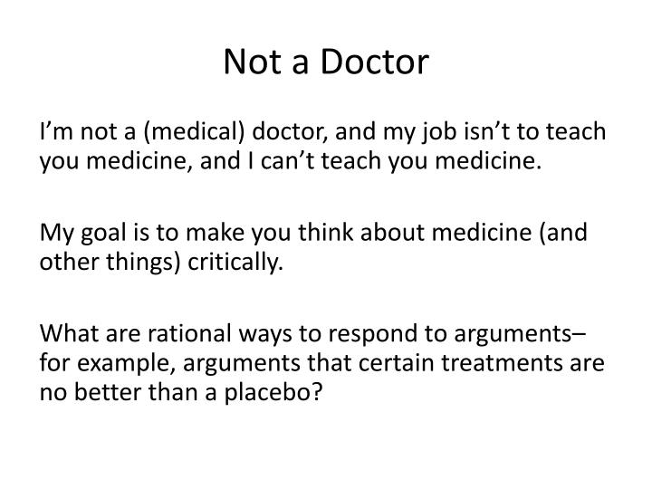 Not a Doctor