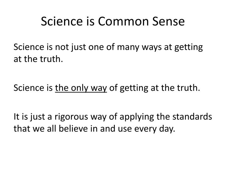 Science is Common Sense