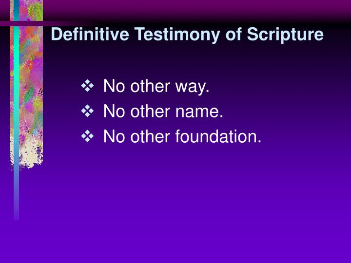 Definitive Testimony of Scripture
