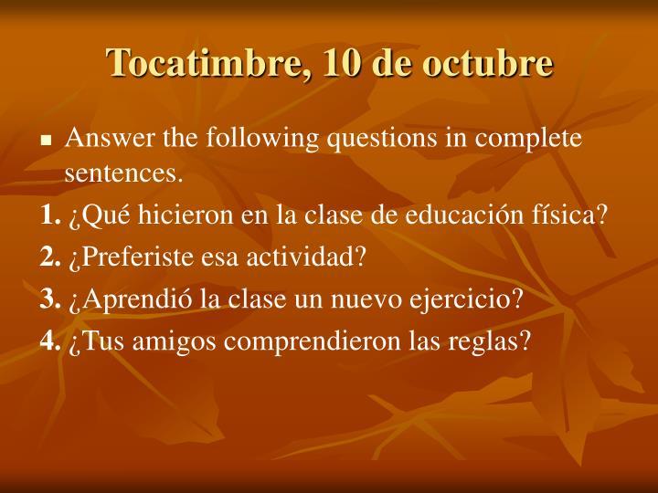 Tocatimbre, 10 de octubre