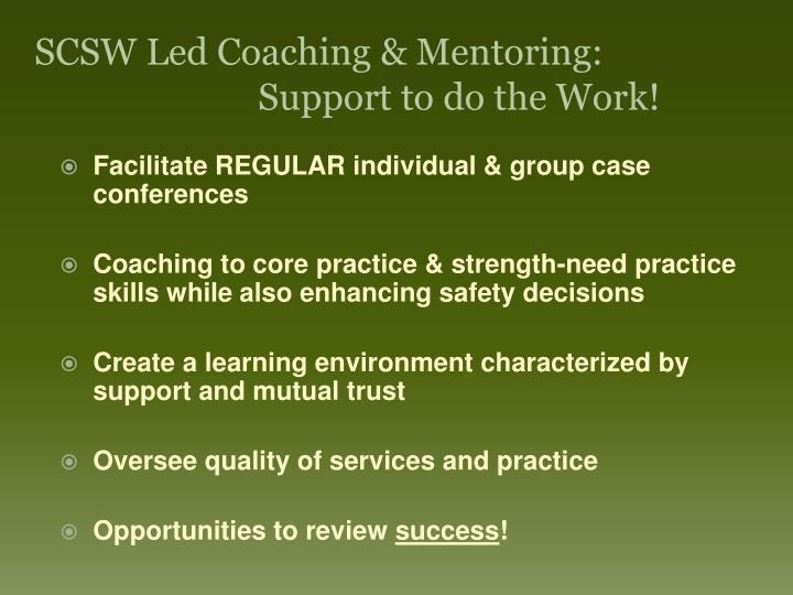 SCSW Led Coaching & Mentoring: