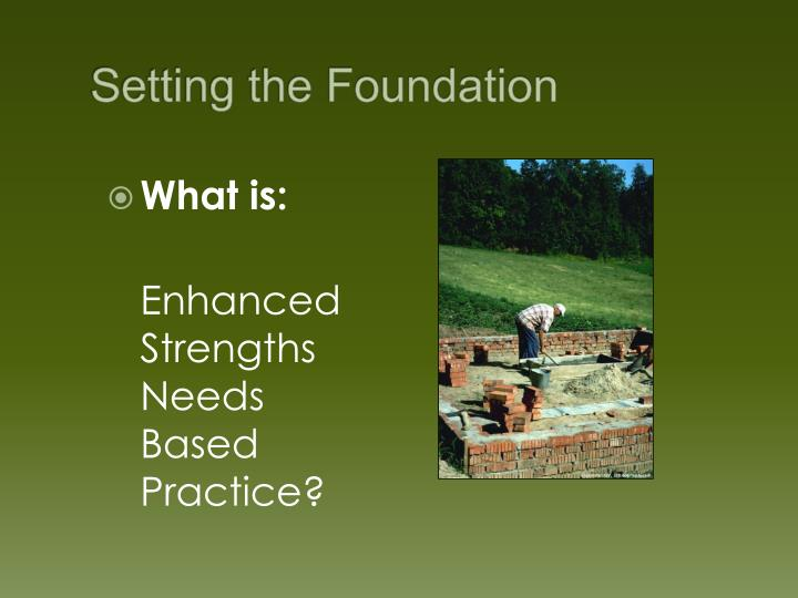 Setting the Foundation