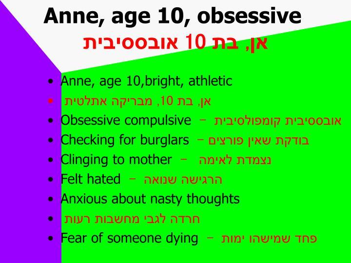 Anne, age 10, obsessive