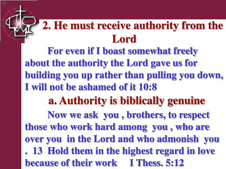2. He must receive authority from the Lord